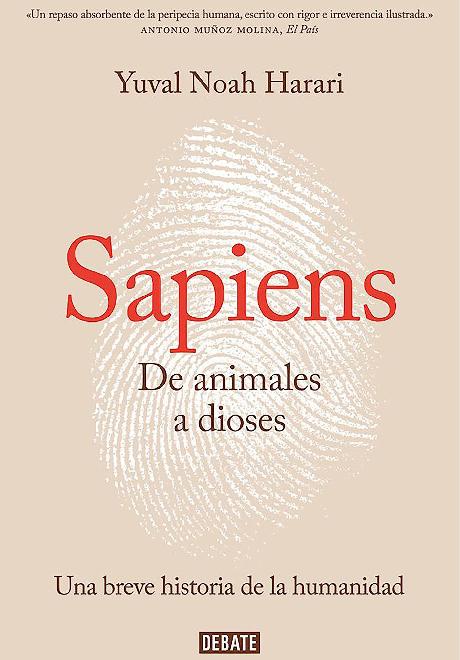Sapiens. De animales a dioses Una breve historia de la humanidad .