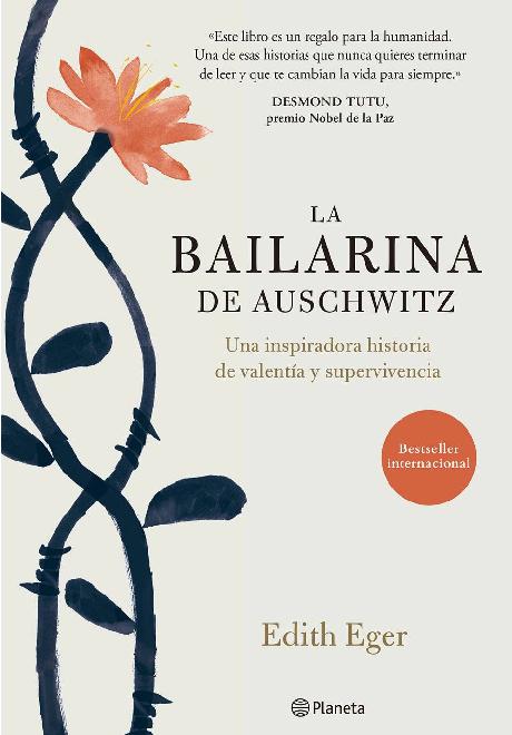 La bailarina de Auschwitz. Una inspiradora historia de valentía y supervivencia.